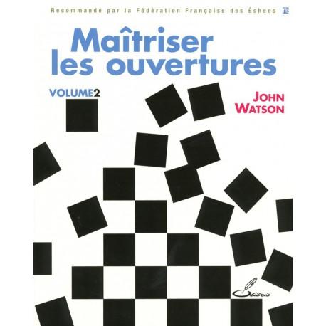 WATSON - Maîtriser les ouvertures, vol. 2