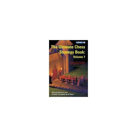 ROMERO, GONZALEZ DE LA NAVA - The Ultimate Chess Strategy Book - vol.1