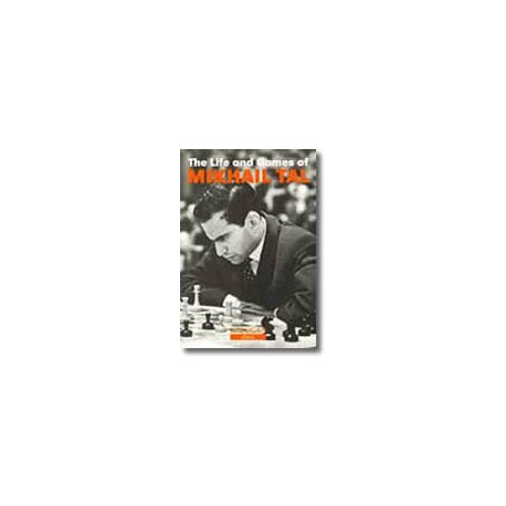 TAL - The life and games of Mikhail Tal