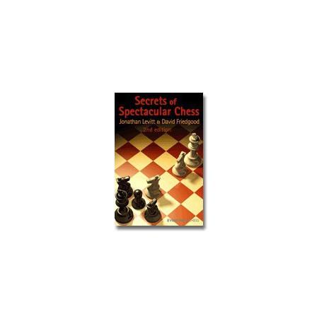 LEVITT, FRIEDGOOD - Secrets of Spectacular Chess - 2nd edition