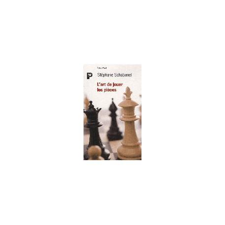 SCHABANEL - L'art de jouer les pièces