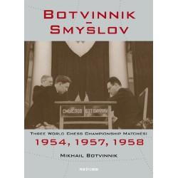 BOTVINNIK - Botvinnik – Smyslov Three World Chess Championship Matches: 1954,1957,1958