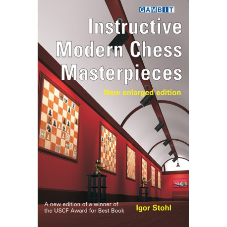 STOHL - Instructive Modern Chess Masterpiece new enlarged edition