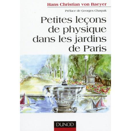 VON BAEYER - Petites leçons de physique dans les jardins de Paris