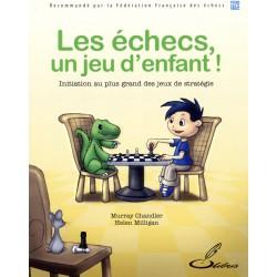 CHANDLER - Les Echecs, un Jeu d'Enfant!