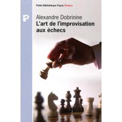 DOBRININE - L'art de l'improvisation aux échecs