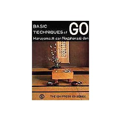 HARUYAMA, NAGAHARA - Basic Techniques of Go, 171 p.