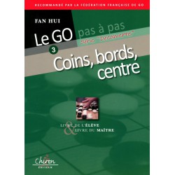 FAN HUI - Le Go pas à pas vol.3 - Coins, bords, centre