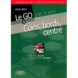 FAN HUI - Le Go pas à pas vol.3 - Coins, bords, centre