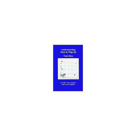 YUAN ZHOU - Understanding how to play Go, 210 p.