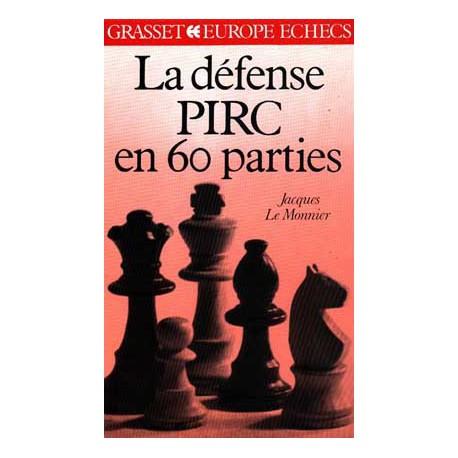 LE MONNIER - La défense Pirc en 60 parties