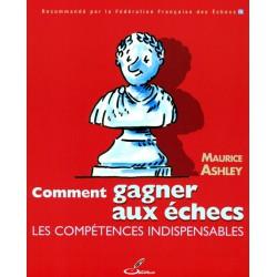 ASHLEY - Comment gagner aux échecs - Les compétences indispensables