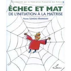 LOHÉAC - Échec et mat, de l'initiation à la maîtrise
