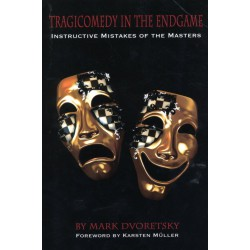 DVORETSKY - Tragicomedy in the Endgame Instructive Mistakes of the Masters