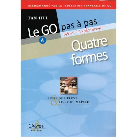 FAN HUI - Le Go pas à pas vol.4 - Quatre formes
